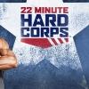22 minute hard corps