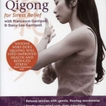 Qigong for Stress Relief with Francesco & Daisy Lee-Garripoli