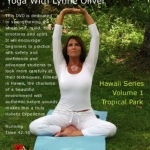 Yoga in Hawaii with Lynne Oliver Vol 1 Tropical Park