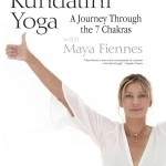 Kundalini Yoga: A Journey Through the 7 Chakras with Maya Fiennes - 6 DVD Set