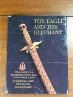 THE EAGLE AND THE ELEPHANT ความสัมพันธ์ไทย - อเมริกัน ตั้งแต่ พ.ศ. 2376