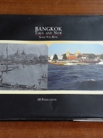 BANGKOK THEN AND NOW by Steve Van Beek (มีรอยโดนน้ำ)