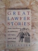 GREATLAWYERSTORIES / BILL ADLER