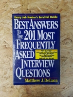 Best Answers to the 201 most Frequently Asked Interview Questions / Matthew J. DdeLuca