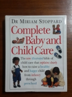 Complete Baby and Child Care / DR MIRIAM STOPPARD