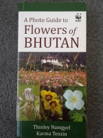 A Photo Guide to Flowers of BHUTAN / Thinley Namgyel,Karma Tenzin
