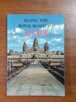 ALONG THE ROYAL ROADS TO ANGKOR / TAMURA,ISHIZAWA