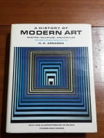A HISTORY OF MODERN ART : PAINTING,SCULPTURE,ARCHITECTURE / H.H.ARNASON