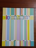 10 ปีวิจิตรศิลป์ : ศิลปะเคียงคู่เทคโนโลยี / ภาควิชาวิจิตรศิลป์