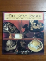 THE HAT BOOK : CREATING HATS FOR EVERY OCCASION / JULIET BAWDEN