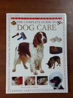 THE COMPLETE GUIDE TO DOG CARE / DR PETER LARKIN
