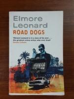 ROAD DOGS : ELMORE LEONARD