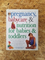 pregnancy, babycare & nutrition for babies & toddlers / ALISON MACKONOCHIE AND SARA LEWIS
