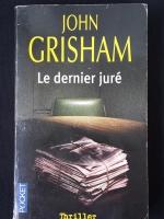 JOHN GRISHAM : Le dernier juré