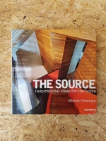 THE SOURCE Inspirational ideas for the home / Michael Freeman