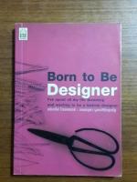 Born to Be Designer / พัฒนสิทธิ์ ธูปเทียน