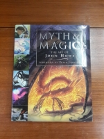 MYTH & MAGIC : The Art of John Howe
