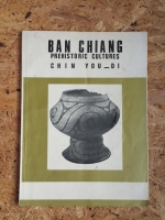 BAN CHIANG PREHISTORIC CULTURES / CHIN YOU_DI
