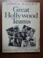 Great Hollywood Teams / GARSON KANIN'S