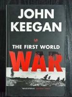 THE FIRST WORLD WAR / JOHN KEEGAN