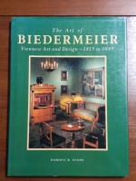 The Art of BIEDERMEIER : Viennese Art and Design-1815 to 1845 / DOMINIC R.STONE