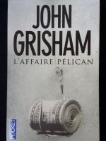 JOHN GRISHAM : L'AFFAIRE Pélican