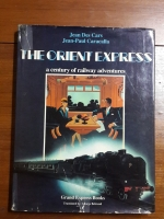 The Orient-Express : a century of railway adventures / Jean Des Cars