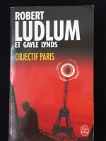 ROBERT LUDLUM ET GAYLE LYNDS : OBJECTIF PARIS